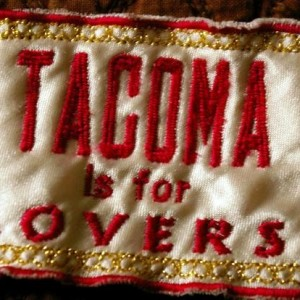 Tacoma is for lovers patch