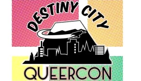 Destiny City Queercon cropped